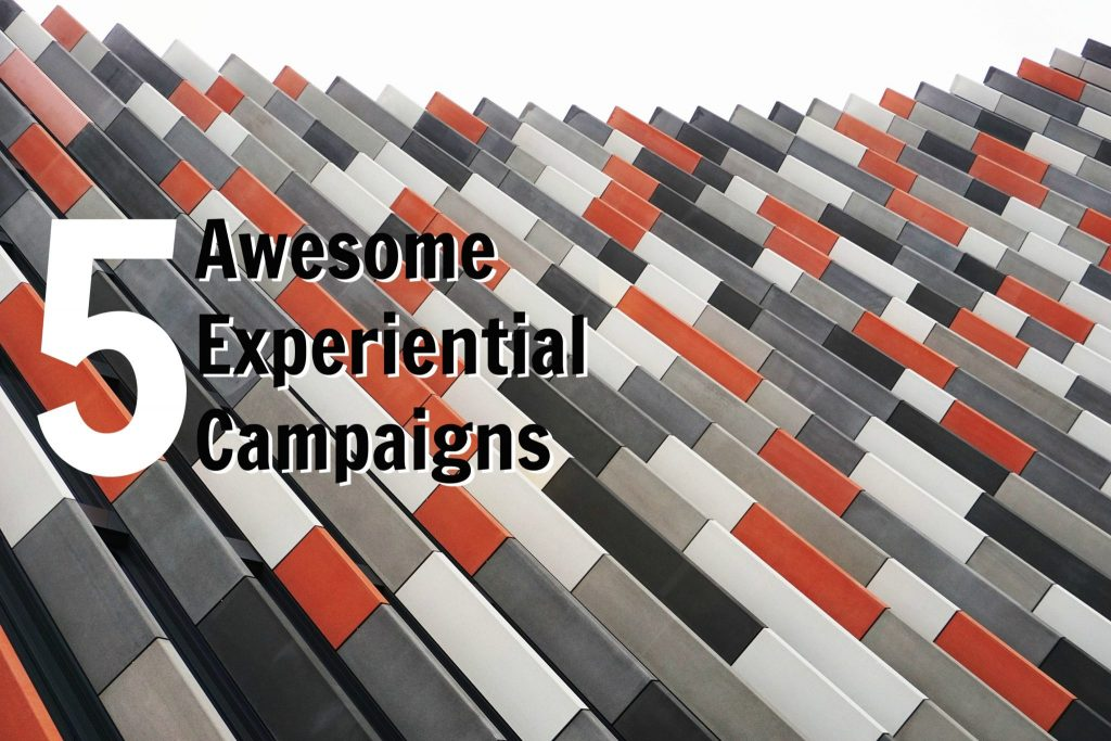 5 Awesome Experiential Campaigns